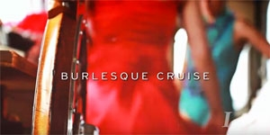 Burlesque Cruise on the Lady Cutler